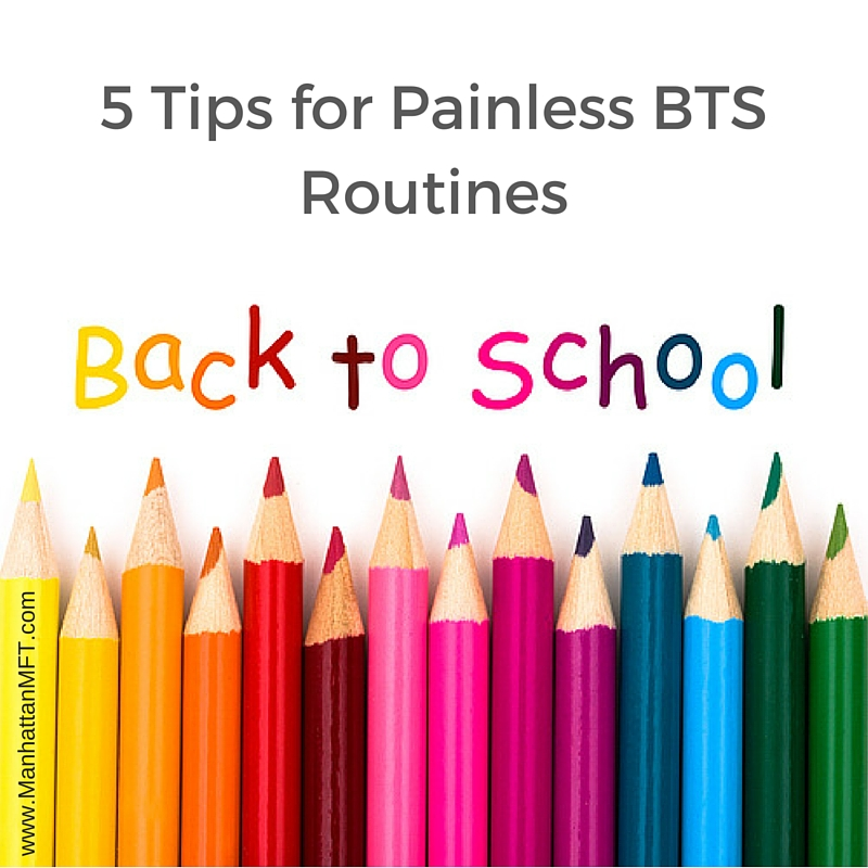 5 Tips for Painless Back-To-School Routines www.ManhattanMFT.com