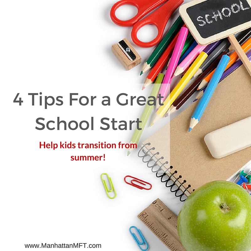 4 Tips For A Great School Start www.ManhattanMFT.com