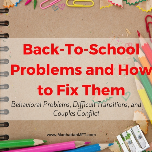 Back-To-School Problems and How to Fix Them www.ManhattanMFT.com